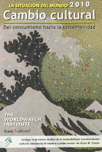 9788498882223: Situación del mundo 2010: Cambio cultural. Del consumismo hacia la sostenibilidad (La situación del mundo)