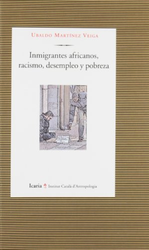 9788498883299: INMIGRANTES AFRICANOS, RACISMO, DESEMPLEO Y VIOLENCIA