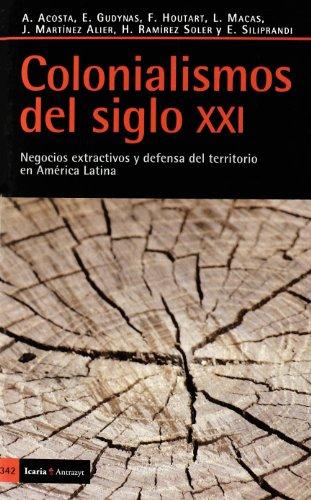 9788498883435: Colonialismos del siglo XXI: Negocios extractivos y defensa del territorio en América Latina (Antrazyt)