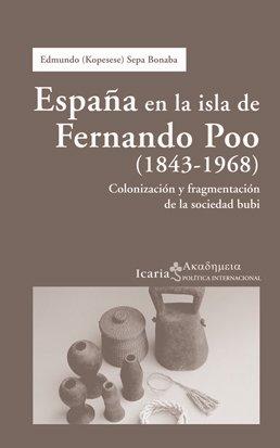 9788498883701: ESPA¥A EN LA ISLA DE FERNANDO POO 1843-1968