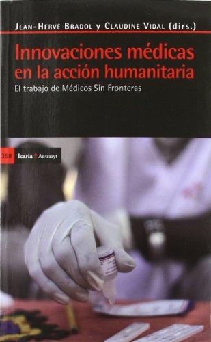 9788498883800: Innovaciones médicas en la acción humanitaria: El trabajo de Médicos Sin Fronteras (Antrazyt)