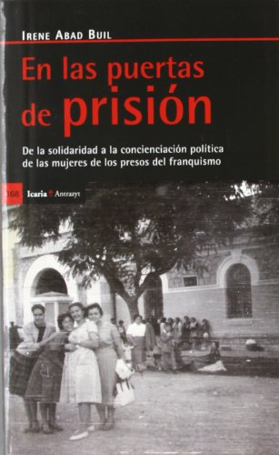 9788498884067: En las puertas de prisión: De la solidaridad a la concienciación política de las mujeres de los presos del franquismo (Antrazyt)
