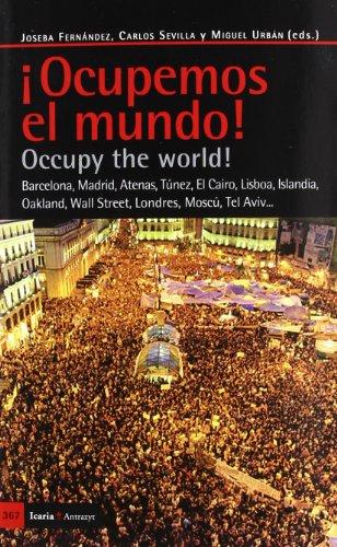 OCUPEMOS EL MUNDO! OCCUPY THE WORLD!: Barcelona,: Joseba Fernández, Carlos