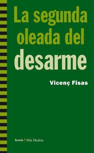 SEGUNDA OLEADA DEL DESARME: FISAS, VICEÇ