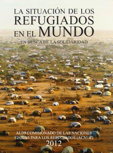 9788498884746: La situación de los refugiados en el mundo: en busca de la solidaridad