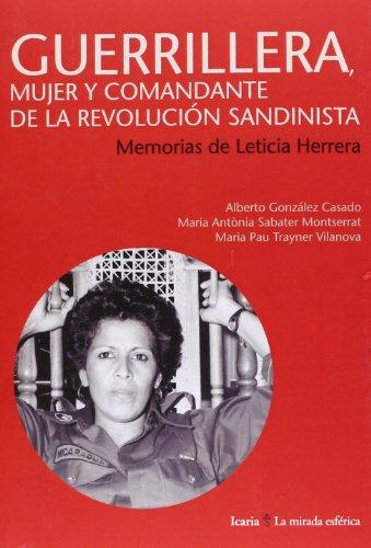 9788498884944: Guerrillera, mujer y comandante de la revolución sandinista: memorias de Leticia Herrera