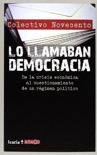 9788498885026: Lo llamaban democracia: de la crisis económica al cuestionamiento de un régimen político