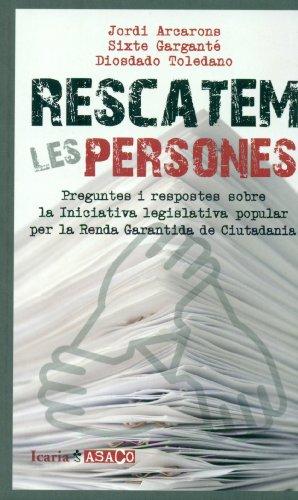 9788498885378: RESCATEM LES PERSONES: Preguntes i respostes sobre la Iniciativa legislativa popular per la Renda Garantida de Ciutadania (ASACO)