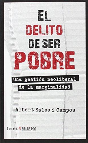 9788498885675: EL DELITO DE SER POBRE: Una gestión neoliberal de la marginalidad (ASACO)
