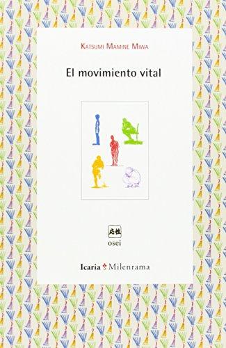 EL MOVIMIENTO VITAL: Katsumi Mamine Miwa