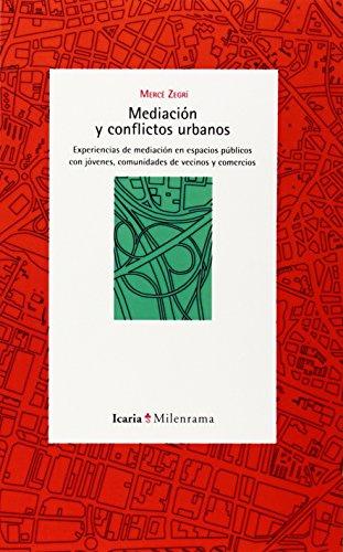 Mediación y conflictos urbanos: Mercè Zegrí Boada