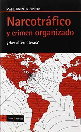 9788498886009: Narcotráfico y crimen organizado: ¿Hay alternativas? (Antrazyt)