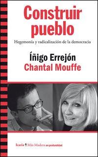9788498886603: Construir pueblo: Hegemonía y radicalización de la democracia (Más Madera)