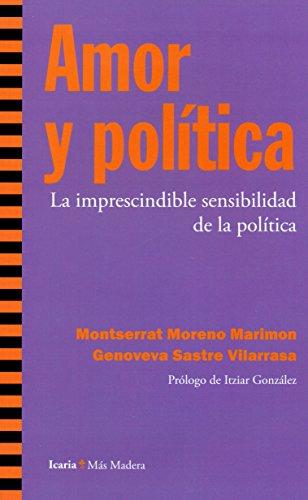 Amor y política: la imprescindible sensibilidad de: Moreno Marimón, Montserrat;