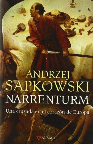 NARRENTURM (Madrid, 2009) Una cruzada en el: Andrzej Sapkowski