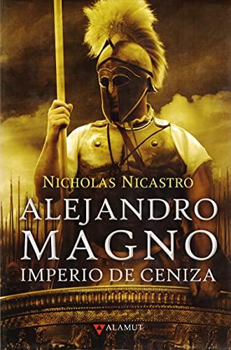 9788498890242: Alejandro Magno. Imperio de ceniza (Alamut Serie Histórica)