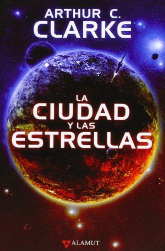 9788498890815: Ciudad y las estrellas, La (Alamut Serie Fantástica)