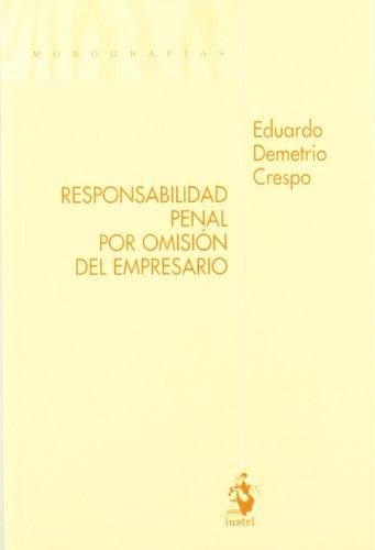 9788498900330: Responsabilidad Penal por Omisión del Empresario (Monografias (iustel))