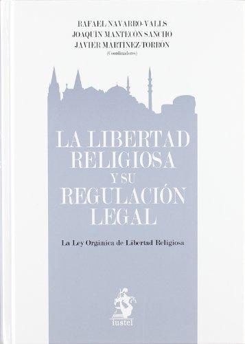 La Libertad Religiosa y Su Regulación Legal.: R. Navarro-Valls