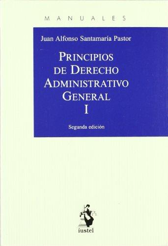 9788498900699: Principios de Derecho Administrativo General. Tomo I (Manuales (iustel))