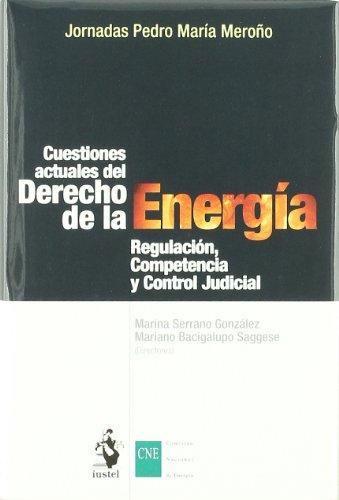 9788498900910: Cuestiones Actuales del Derecho de la Energía : Regulación , Competencia y Control Judicial