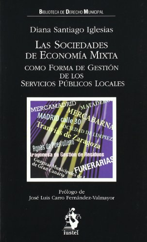 9788498901009: Las Sociedades de Economía Mixta como Forma de Gestión de los Servicios Públicos Locales (Bibliote.Derecho Municipal)