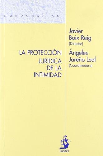 9788498901016: La Protección Jurídica de la Intimidad