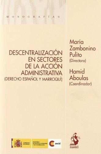 Descentralización en sectores de la acción administrativa : derecho español y marroquí - María Zambonino Pulito;Hamid Aboulas