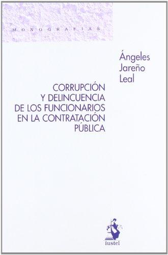 9788498901757: Corrupción y Delincuencia de los Funcionarios en la Contratación Pública (Monografias (iustel))