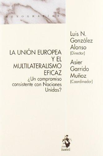 La Unión Europea y el multilateralismo eficaz: González Alonso, Luis