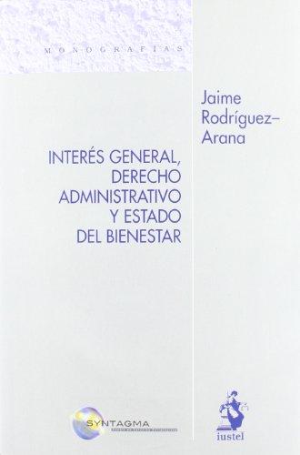 9788498901917: Interés general, derecho administrativo y estado del bienestar