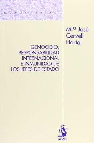9788498902204: Genocidio, Responsabilidad Internacional E Inmunidad De Los Jefes (Monografias (iustel))