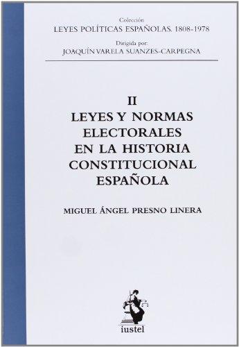 9788498902211: Leyes Y Normas Electorales En La Historia Constitucional Española - Tomo II (Leyes Politicas Españolas)