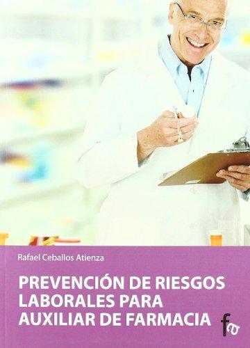 9788498910650: Prevención de riesgos laborales para el auxiliar de farmacia / Prevention of occupational risks for the pharmacy technician (Spanish Edition)
