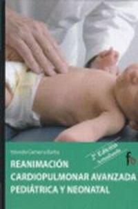 9788498910889: Reanimacion cardiopulmonar avanzada pediatrica y neonatal-2ºed (Spanish Edition)