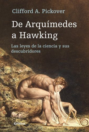 9788498920031: DE ARQUIMIDES A HAWKING (Spanish Edition)