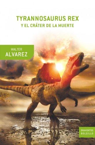 Tyrannosaurus Rex y el cráter de la muerte: Walter Alvarez