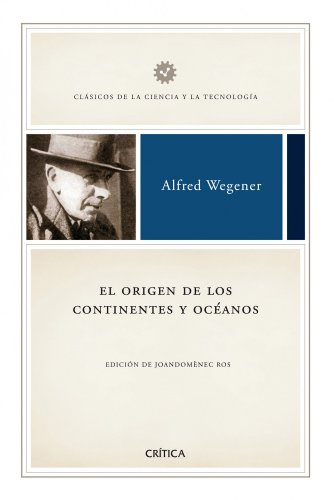 El Origen de los Continentes y Oceanos: Alfred Wegener