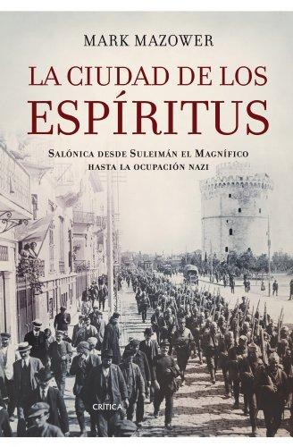 9788498920345: La ciudad de los espíritus: Salonica desde Suleimán el Magnífico hasta la ocupación nazi (Memoria Crítica)