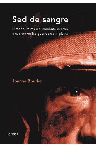 9788498920543: Sed de sangre: Historia íntima del combate cuerpo a cuerpo en las guerras del siglo xx (Memoria Crítica)