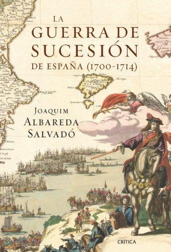 9788498920604: La Guerra de Sucesión de España (1700-1714)