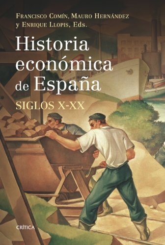 9788498920666: Historia económica de España, siglos X-XX (Crítica/Historia del Mundo Moderno)