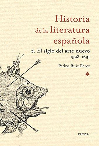 9788498920697: El siglo del arte nuevo 1598-1691: Historia literatura española 3 (Historia de la Literatura Española)