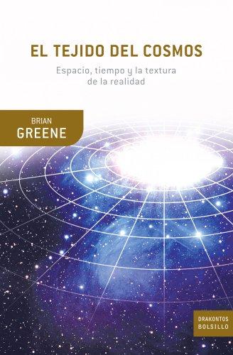 El Tejido del Cosmos: Espacio, tiempo, y la textura de la realidad (Drakontos Bolsillo) (Spanish Edition) (9788498920857) by Greene, Brian
