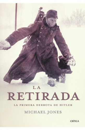 9788498920895: La retirada: La primera derrota de Hitler (Memoria Crítica)