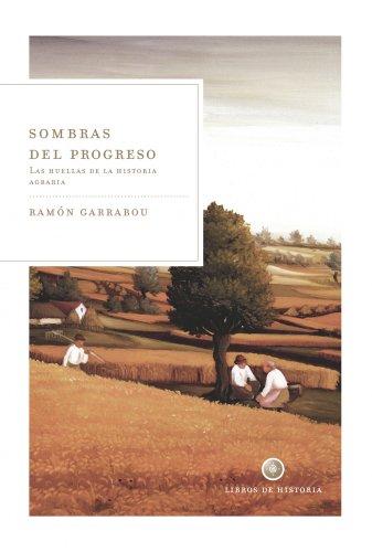 9788498920901: Sombras del progreso: La huella de la historia agraria (Libros de Historia)