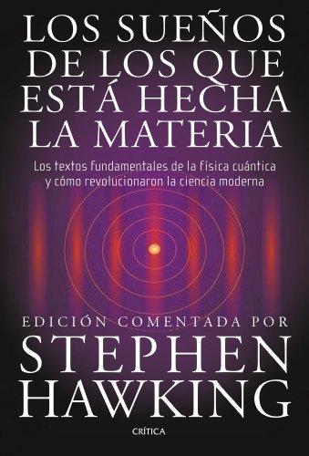 9788498920932: Los sueños de los que está hecha la materia: Los textos fundamentales de la física cuántica y cómo revolucionaron la ciencia (Fuera de Colección)