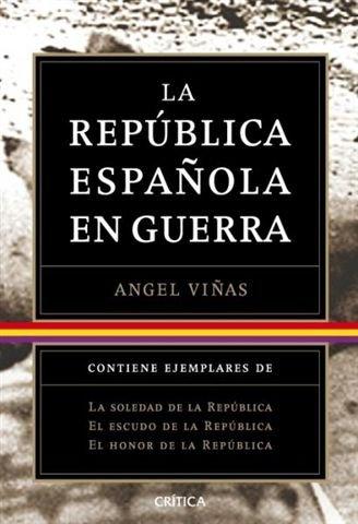 9788498920963: Trilogía: La República Española en guerra (Contrastes)
