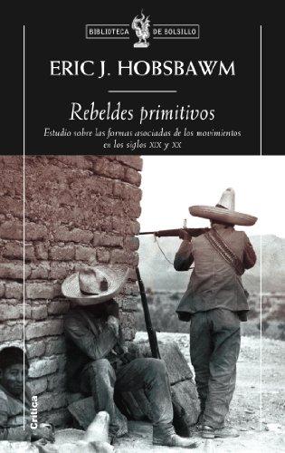 9788498921120: Rebeldes primitivos: Estudio sobre las formas arcaicas de los movimientos sociales. (Biblioteca de Bolsillo)