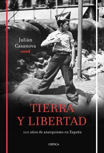 9788498921199: Tierra y libertad: Cien años de anarquismo en España (Contrastes) (Spanish Edition)